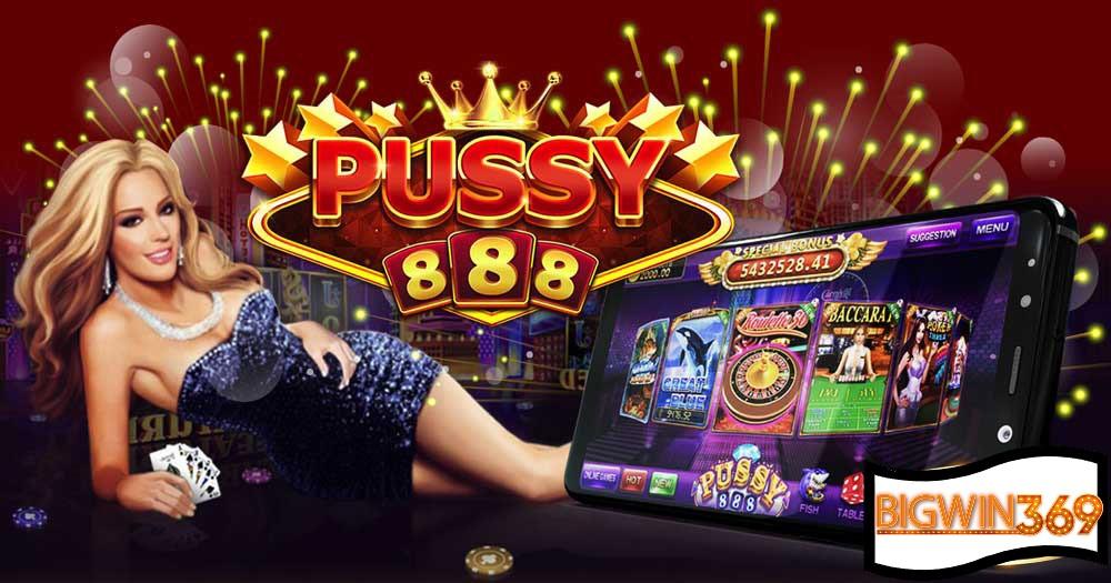 Pussy888-BIGWIN369-โปร109